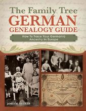The Family Tree German Genealogy Guide: How to
