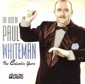 Best of Paul Whiteman-The Columbia Years