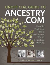 Unofficial Guide to Ancestry.com: How to Find