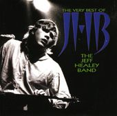 The Very Best of The Jeff Healey Band