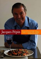 Jacques Pepin - Fast Food My Way Collection