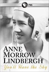 PBS - Anne Morrow Lindbergh: You'll Have the Sky