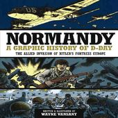 Normandy: A Graphic Adaptation of D-Day, the