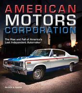 American Motors Corporation: The Rise and Fall of