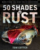 50 Shades of Rust: Barn Finds You Wish You'd
