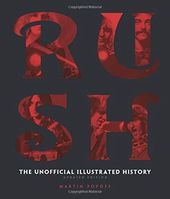 Rush - The Unofficial Illustrated History