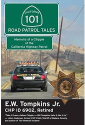 101 Road Patrol Tales: Memoirs of a Chippie of