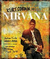 Kurt Cobain and Nirvana: The Complete Illustrated
