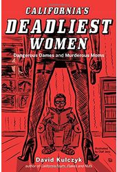 California's Deadliest Women: Dangerous Dames and