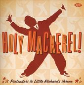 Holy Mackerel! - Pretenders to Little Richard's