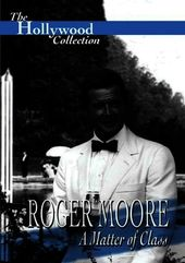 Hollywood Collection - Roger Moore: A Matter of