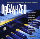 Organ-Ized: All-Star Tribute to the Hammond B3