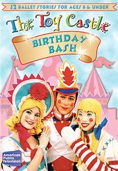 The Toy Castle - Birthday Bash: 12 Ballet Stories