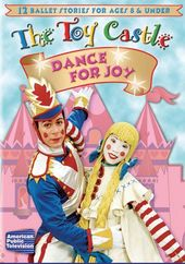 The Toy Castle: Dance for Joy
