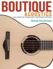 Guitars - Boutique Acoustics: 160 Years of