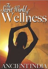 Secret World of Wellness: Ancient India