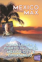 Travel - Mexico to the Max with Rudy Maxa