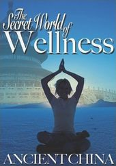 Secret World of Wellness: Ancient China