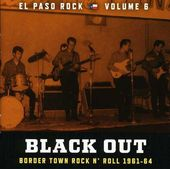 El Paso Rock, Volume 6: Black Out
