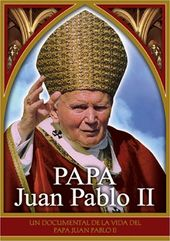 Pope John Paul II: A Documentary Of The Life Of