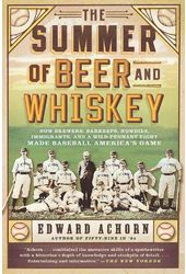 Baseball - The Summer of Beer and Whiskey: How