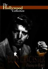 Hollywood Collection - Burt Lancaster Daring to