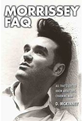 Morrissey FAQ: All That's Left to Know About This