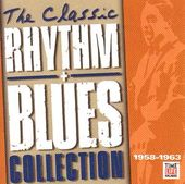 The Classic Rhythm + Blues Collection: 1958-1963