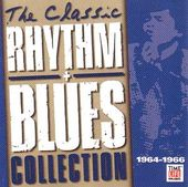 The Classic Rhythm + Blues Collection: 1964-1966