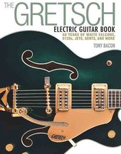 Guitars - The Gretsch Electric Guitar Book: 60