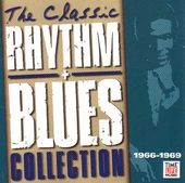 The Classic Rhythm + Blues Collection: 1966-1969