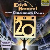 Top 20: Very Best of Erich Kunzel and the