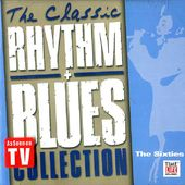 The Classic Rhythm + Blues Collection: The Sixties