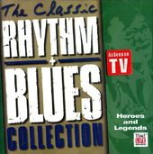 The Classic Rhythm + Blues Collection: Heroes and