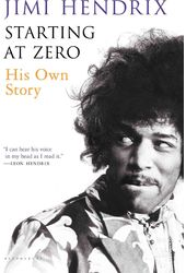 Jimi Hendrix - Starting at Zero: His Own Story