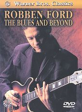 Robben Ford - The Blues and Beyond