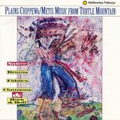 Plains Chippewa / Metis Music from Turtle...