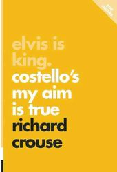 Elvis Costello - Elvis Is King: Costello's My Aim