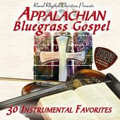 Appalachian Bluegrass Gospel: 30 Instrumental