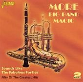 More Big Band Magic: Sounds Like Fabulous Forties