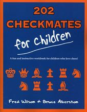 Chess: 202 Checkmates for Children