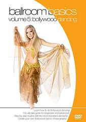 Ballroom Basics, Volume 5: Bollywood Dancing