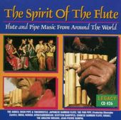 The Spirit of the Flute - Flute and Pipe Music