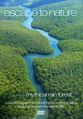 Escape to Nature, Volume 5: Mythical Rain Forest