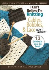 I Can't Believe I'm Knitting! - Cables, Bobbles &