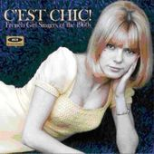 C'est Chic: French Girl Singers of the 1960s
