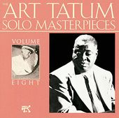 The Art Tatum Solo Masterpieces, Volume 8