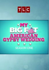 My Big Fat American Gypsy Wedding - Season 1