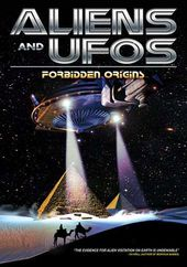 Aliens and UFOs: Forbidden Origins