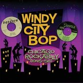 Windy City Bop: Chicago Rockabilly (1945-58)
